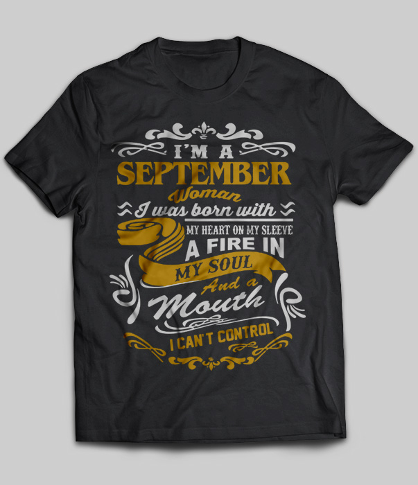 I 39 m a september woman i was born with my heart on my for Where can i sell my t shirts